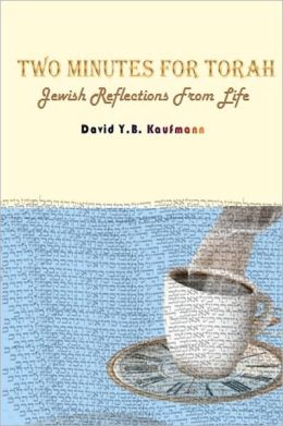 Two Minutes for Torah: Jewish Reflections from Life