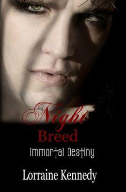 Night Breed (Immortal Destiny Book 2) a Paranormal Romance / Vampire Romance
