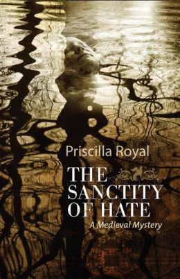 The Sanctity of Hate (Medieval Mystery Series #9)