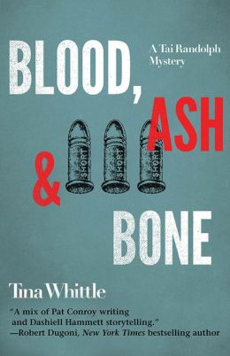 Blood, Ash, and Bone: A Tai Randolph Mystery (Tai Randolph Series) Tina Whittle
