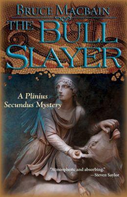 The Bull Slayer (Plinius Secundus Series #2)