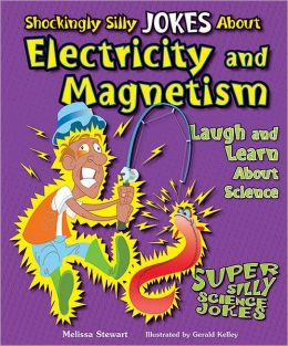 Shockingly Silly Jokes About Electricity and Magnetism
