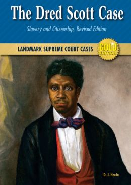 The Dred Scott Case: Slavery and Citizenship, Revised Edition