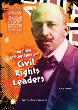 Inspiring African-American Civil Rights Leaders