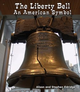 The Liberty Bell: An American Symbol