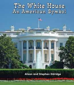 The White House: An American Symbol