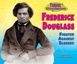 Frederick Douglass: Fighter Against Slavery
