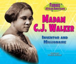 Madam C.J. Walker: Inventor and Millionaire