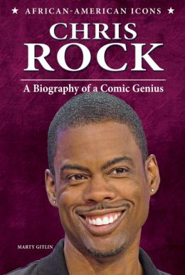 Chris Rock: A Biography of a Comic Genius