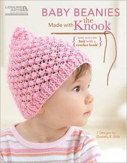 Baby Beanies Made with the Knook? (Leisure Arts #5780)
