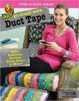 Book Cover Image. Title: Go Crazy with Duct Tape (Leisure Arts #5860), Author: Patti Wallenfang