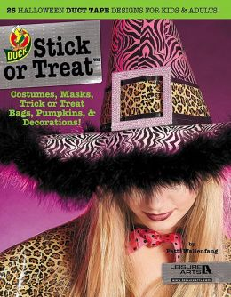 Stick or Treat: 25 Halloween Duct Tape Designs for Kids & Adults