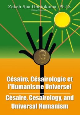 Cesaire, Cesairology, and Universal Humanism