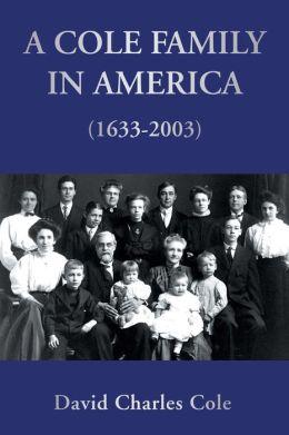 A Cole Family in America (1633-2003)