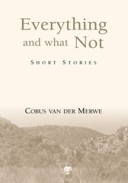 Everything and What Not: Short Stories