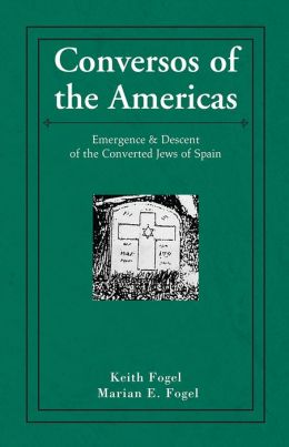 Conversos of the Americas: Emergence & Descent of the Converted Jews of Spain
