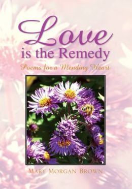 Love is the Remedy: Poems for a Mending Heart