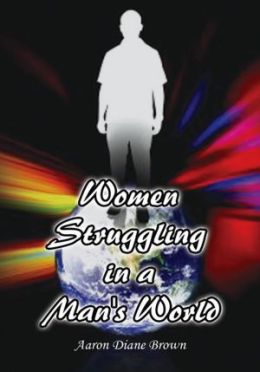 Women Struggling in a Man's World