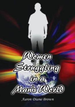 Women Struggling in a Man's World