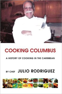 Cooking Columbus: A History of Cooking In the Caribbean