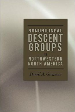 Nonunilineal Descent Groups: In Northwestern North America
