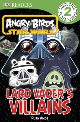 DK Readers L2: Angry Birds Star Wars: Lard Vader's Villains