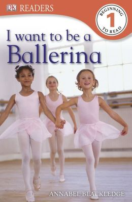 DK Readers: I Want to Be a Ballerina