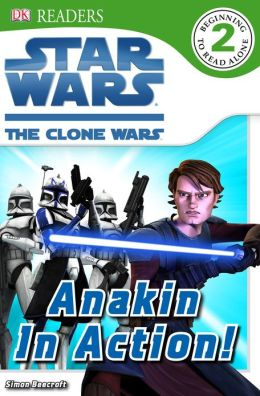 DK Readers: Star Wars: The Clone Wars: Anakin in Action!