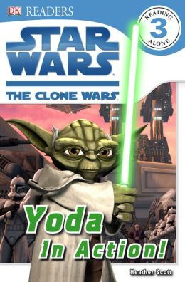 DK Readers L3: Star Wars: The Clone Wars: Yoda in Action!