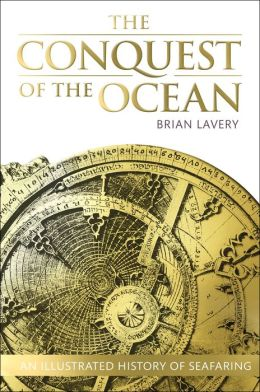 The Conquest of the Ocean: An Illustrated History of Seafaring