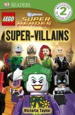 Book Cover Image. Title: DK Readers L2:  LEGO DC Super Heroes: Super-Villains, Author: Victoria Taylor