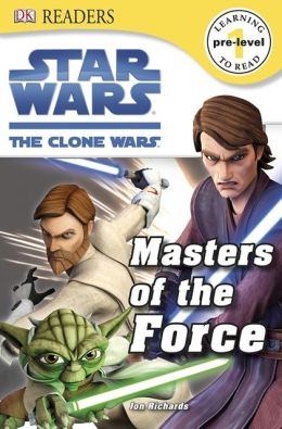 DK Readers L0: Star Wars: The Clone Wars: Masters of the Force