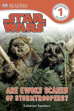DK Readers: Star Wars: Are Ewoks Scared of Stormtroopers?