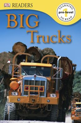 DK Readers: Big Trucks