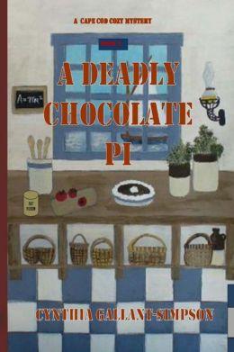 A Deadly Chocolate Pi: A Cape Cod Cozy Mystery