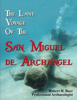 The Last Voyage of the San Miguel de Archangel