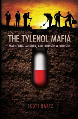 The Tylenol Mafia: Marketing, Murder, and Johnson and Johnson