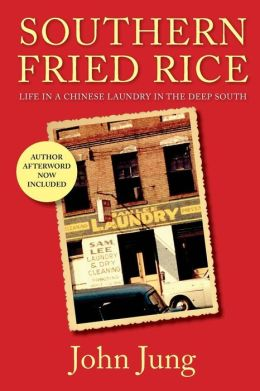 Southern Fried Rice: Life in A Chinese Laundry in the Deep South