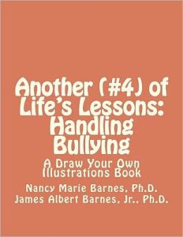 Another (#4) of Life's Lessons: Handling Bullying: A Draw Your Own Illustrations Book
