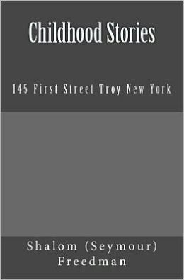 Childhood Stories: 145 First Street Troy New York