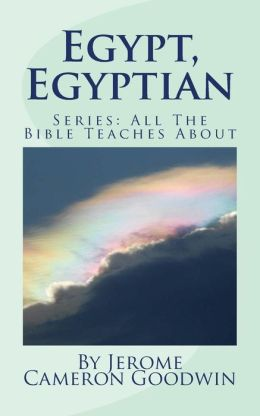Egypt, Egyptian: All the Bible Teaches About