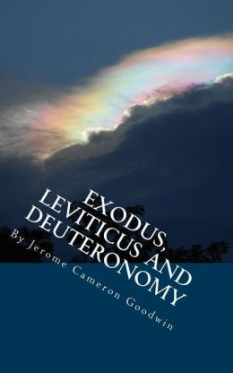 Exodus, Leviticus and Deuteronomy: All the Bible Teaches About