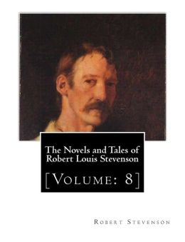 The Novels and Tales of Robert Louis Stevenson: [Volume: 8]