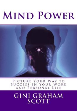 Mind Power: Picture Your Way to Success in Business and Work