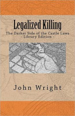 Legalized Killing: The Darker Side of the Castle Laws