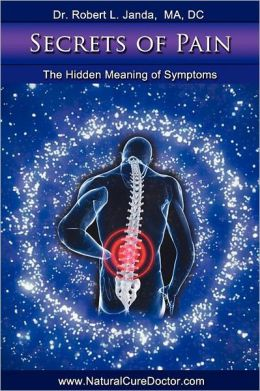 Secrets of Pain: The Hidden Meaning of Symptoms