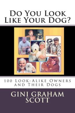 Do You Look Like Your Dog?: 100 Look-Alike Owners and Their Dogs