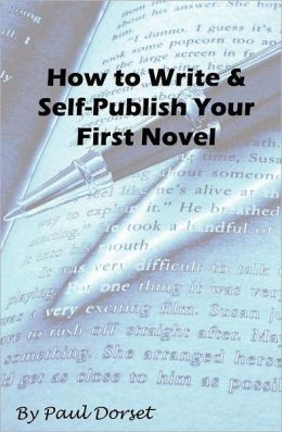 How to Write and Self-Publish Your First Novel: Writing for Success