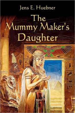 The Mummy Maker's Daughter: A Novel in Ancient Egypt