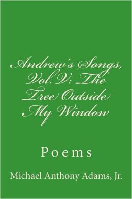Andrew's Songs, Vol. V: the Tree Outside My Window